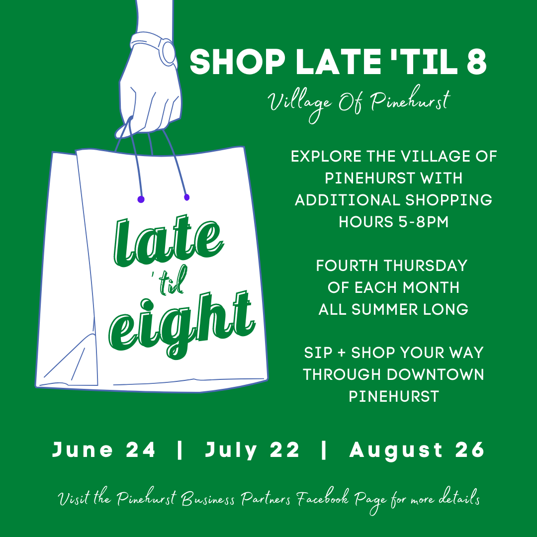 Pinehurst Shop Late 'Til 8